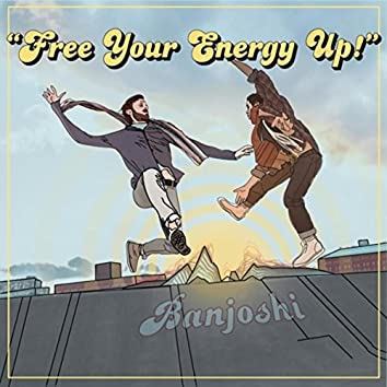 Free Your Energy Up!