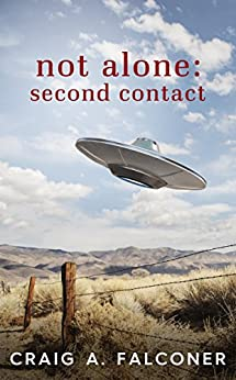 Not Alone: Second Contact by [Craig A. Falconer]