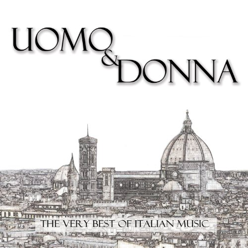 The Very Best Of Italian Music: Uomo & Donna