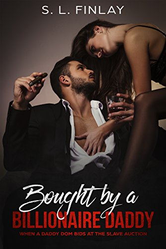 Bought by a Billionaire Daddy: When a daddy dom bids at the slave auction (English Edition)