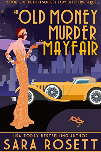An Old Money Murder in Mayfair (High Society Lady Detective Book 5) (English Edition)