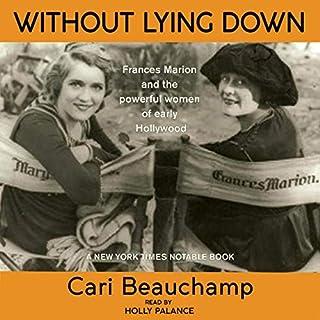 Without Lying Down                   De :                                                                                                                                 Cari Beauchamp                               Lu par :                                                                                                                                 Holly Palance                      Durée : 20 h et 3 min     Pas de notations     Global 0,0