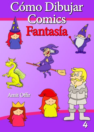 Cómo Dibujar Comics: Fantasía (Libros de Dibujo nº 4) (Spanish Edition)