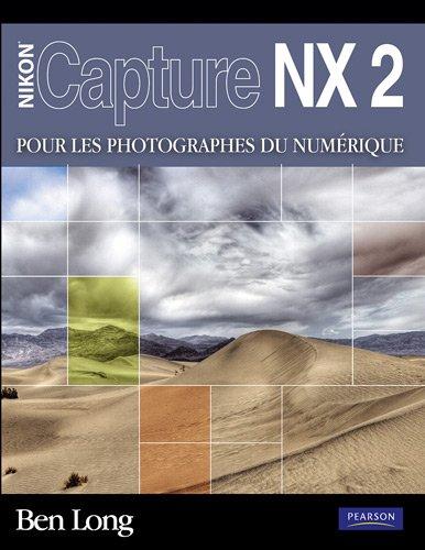 Nikon Capture NX2 pour les photographes du numérique