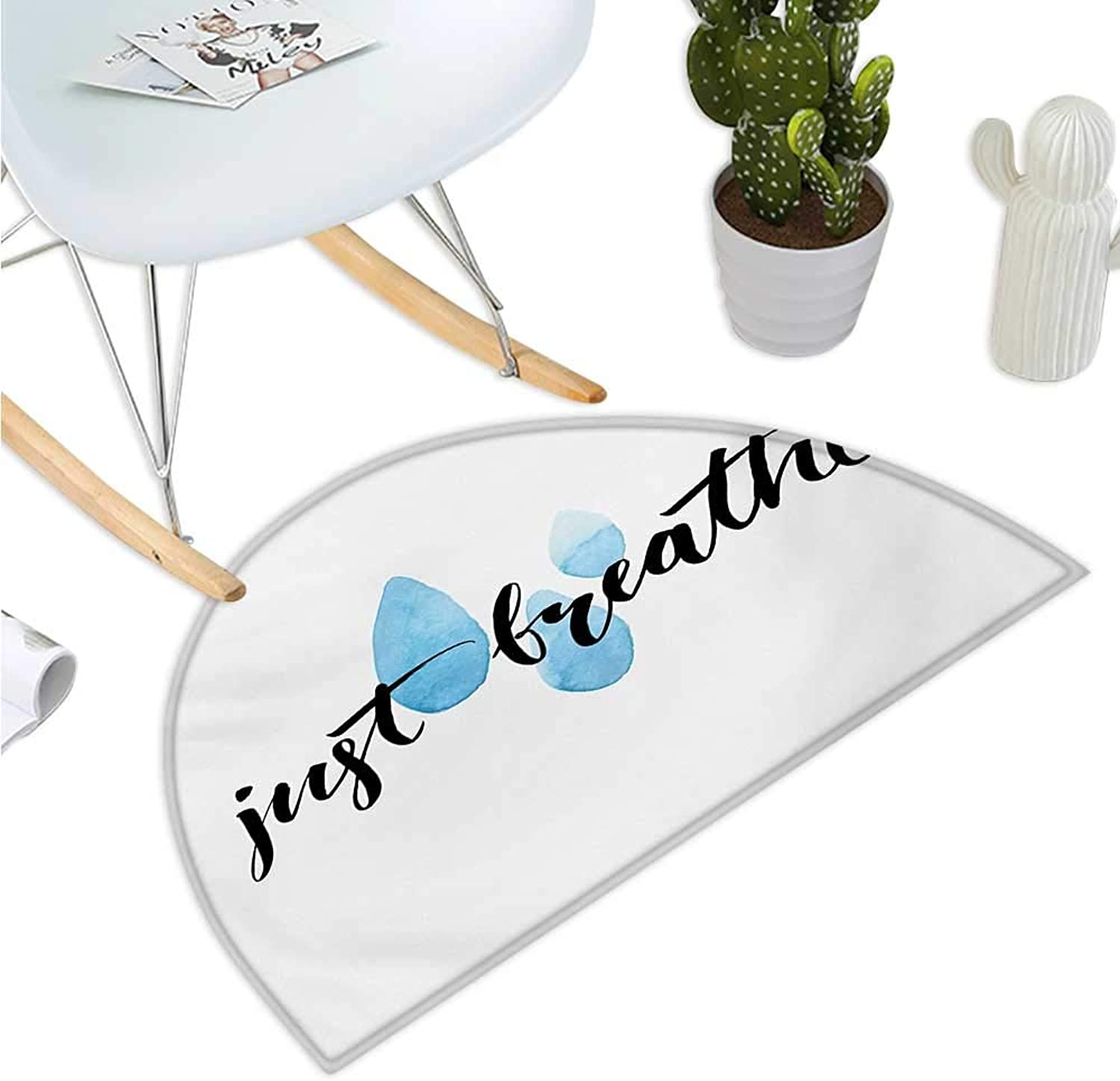 Quote Half Round Door mats Just Breathe Brush Lettering with Watercolor Style Raindrop Spots Entry Door Mat H 35.4  xD 53.1  Pale bluee Black and White