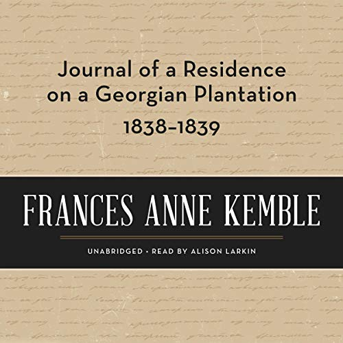 Journal of a Residence on a Georgian Plantation, 1838-1839 audiobook cover art