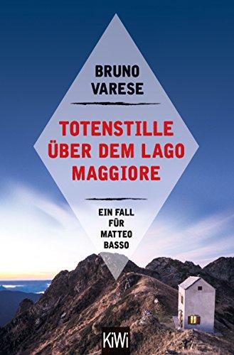 Totenstille über dem Lago Maggiore: Ein Fall für Matteo Basso (Matteo Basso ermittelt 3)