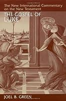 The Gospel of Luke (NEW INTERNATIONAL COMMENTARY ON THE NEW TESTAMENT)