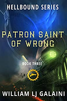 Patron Saint of Wrong (Hellbound Book 3) by [William LJ Galaini, Lane Diamond]
