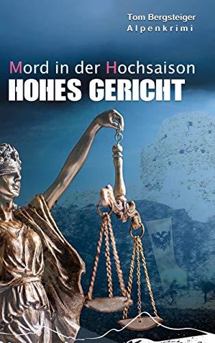 Mord in der Hochsaison - Hohes Gericht: Alpenkrimi