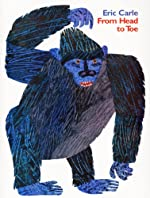 From Head to Toe d'Eric Carle