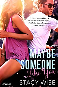 Maybe Someone Like You by [Stacy Wise]