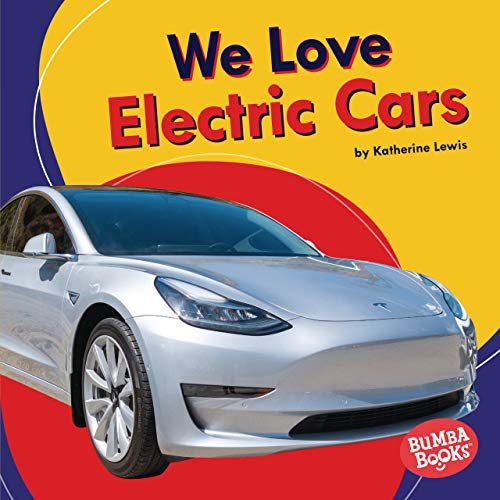 We Love Electric Cars (Bumba Books ® — We Love Cars and Trucks) (English Edition)