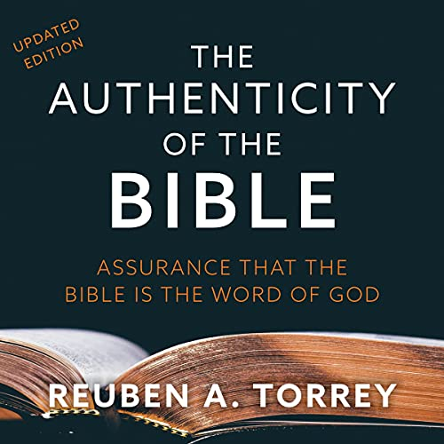 The Authenticity of the Bible Audiobook By Reuben A. Torrey cover art