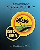 T.O. McCoye's Playa Del Rey: The Homes, the Views, the People, Circa 1920s & 30s