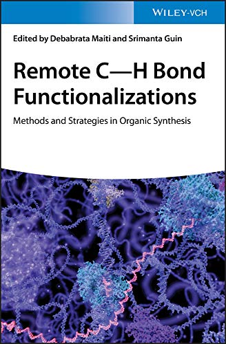 Remote C-H Bond Functionalizations: Methods and Strategies in Organic Synthesis (English Edition)