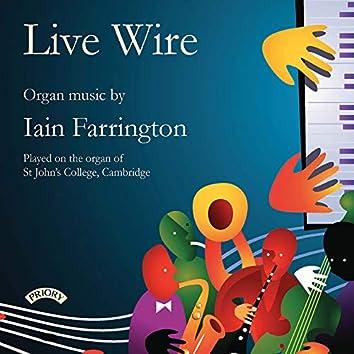 Live Wire: Organ Music by Iain Farrington