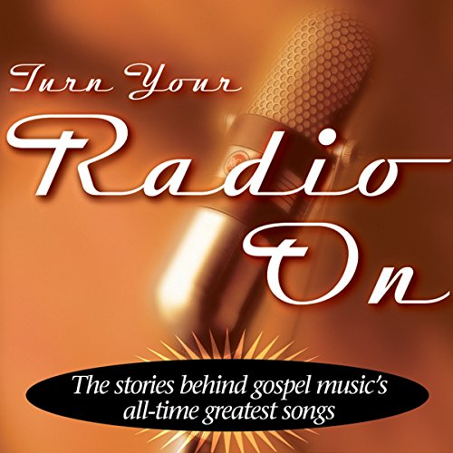 Turn Your Radio On audiobook cover art