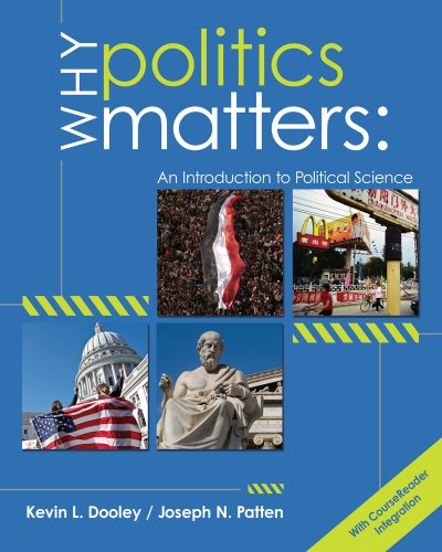 Why Politics Matters: An Introduction to Political Science (with CourseReader 0-60: Introduction to Political Science Pr