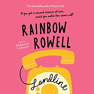 Landline                   By:                                                                                                                                 Rainbow Rowell                               Narrated by:                                                                                                                                 Rebecca Lowman                      Length: 9 hrs and 6 mins     72 ratings     Overall 3.9