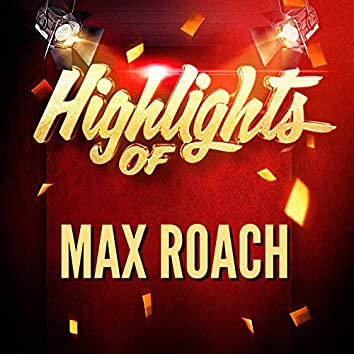 Highlights of Max Roach