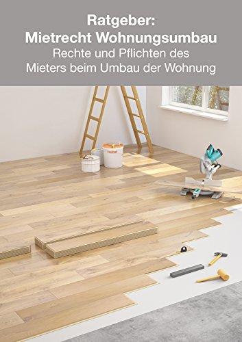 Ratgeber Mietrecht Wohnungsumbau: Rechte und Pflichten des Mieters beim Umbau der Wohnung