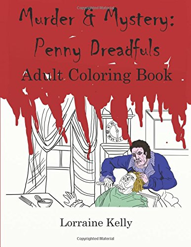 Murder and Mystery: Penny Dreadfuls Adult Coloring Book