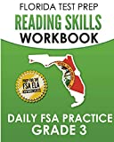 FLORIDA TEST PREP Reading Skills Workbook Daily FSA Practice Grade 3: Preparation for the FSA ELA Reading Tests
