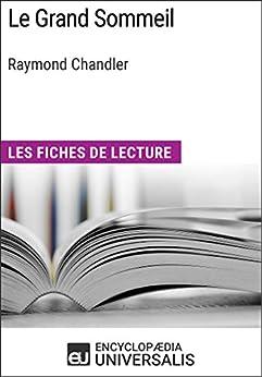 Le Grand Sommeil de Raymond Chandler: Les Fiches de lecture d'Universalis par [Encyclopaedia Universalis]