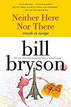 Neither here nor there: Travels in Europe by [Bill Bryson]