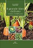 Il grande libro dell'orto. Guida completa