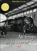 Au temps de la vapeur - Tome 2 de La Vie du Rail