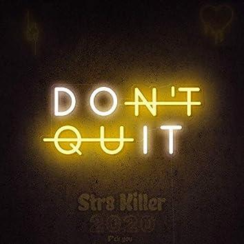 Don´t Quit
