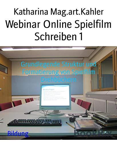 Webinar Online Spielfilm Schreiben 1: Grundlegende Struktur und Formatierung von...