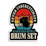 Mens Never Underestimate an Old Man with A Drum Set Funny Drummer Vinyl Sticker Decal