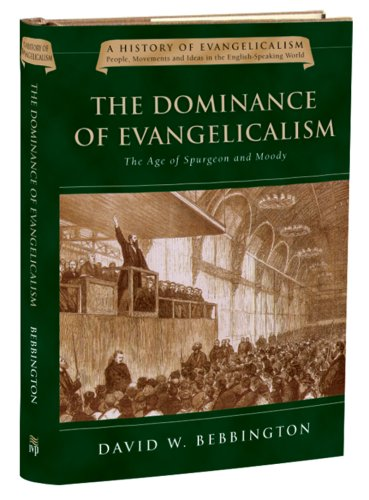 Image of The Dominance of Evangelicalism: The Age of Spurgeon and Moody (History of Evangelicalism Series, Volume 3)