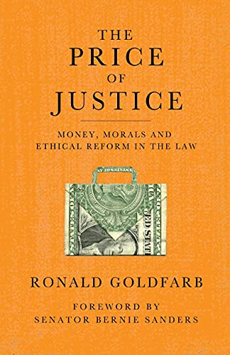 The Price of Justice: Money, Morals and Ethical Reform in the Law