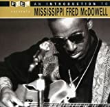 Introduction to Mississippi Fred Mcdowell
