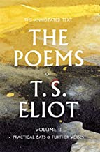 The Poems of T. S. Eliot: Practical Cats and Further Verses (Volume 2)