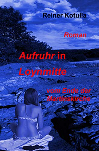 Aufruhr in Loynmitte: Als die Bauern von Loynmitte auf das Dach der Martinskirche den Roten Hahn setzten von [Reiner Kotulla]