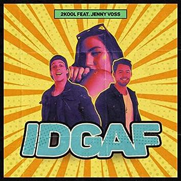 IDGAF (feat. Jenny Voss)