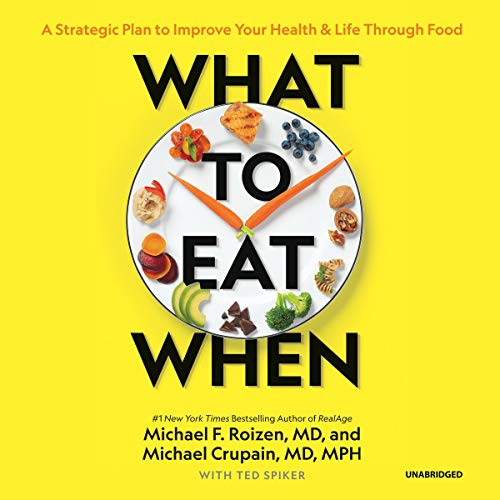 What to Eat When     A Strategic Plan to Improve Your Health and Life through Food              By:                                                                                                                                 Michael F. Roizen MD,                                                                                        Michael Crupain MD MPH,                                                                                        Ted Spiker                               Narrated by:                                                                                                                                 Lloyd James                      Length: 7 hrs and 2 mins     2 ratings     Overall 4.0