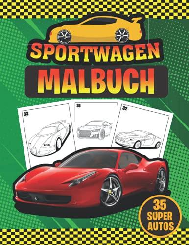 Sportwagen Malbuch ( 35 SUPERAUTOS ): Sammlung von 35 erstaunlichen und neuesten Supersportwagen , Traumautos, exotischen Luxusautos Wagon, ... Geschenk für Erwachsene und Kinder