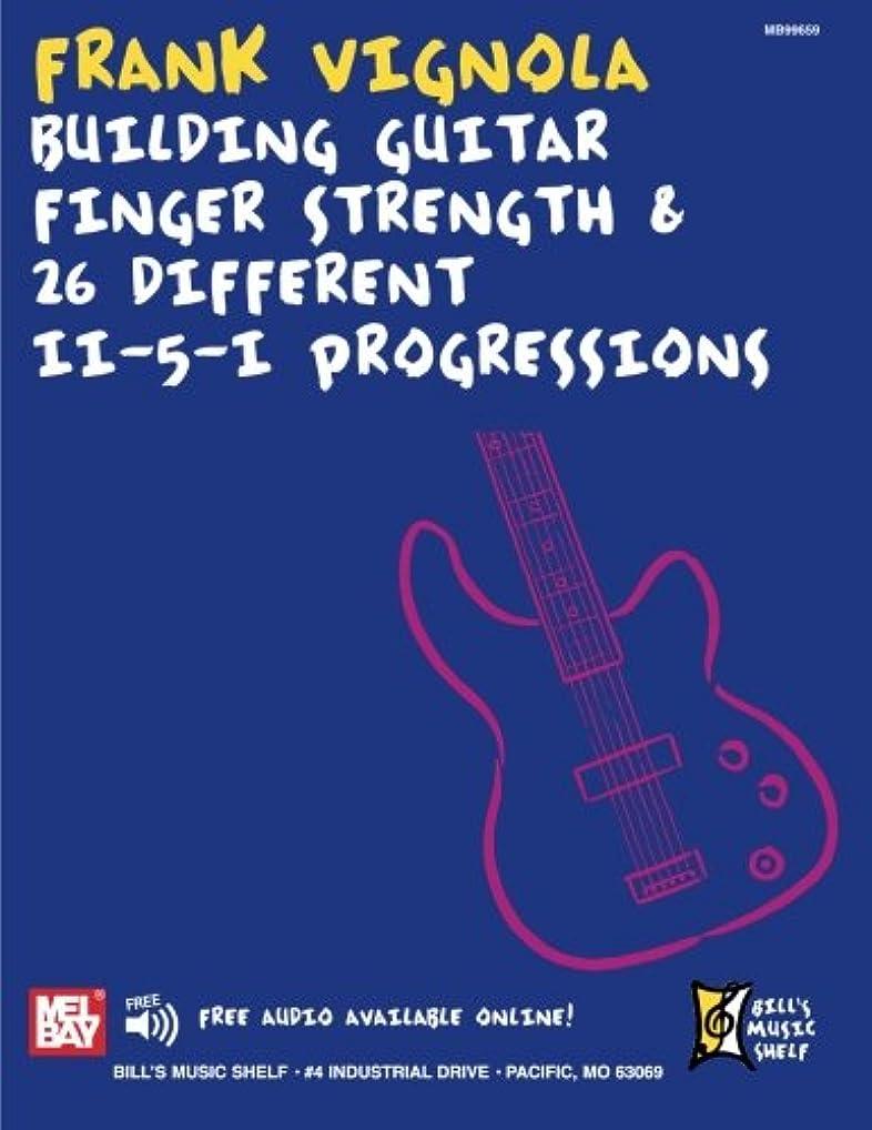 ステーキプラカード冗長Building Guitar Finger Strength & 26 Different Ii-5-i Progressions (Bill s Music Shelf)