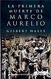 Primera muerte de Marco Aurelio (Narrativas Históricas)