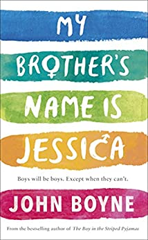 My Brother's Name is Jessica by [John Boyne]