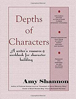 Depths of Characters: A writer's resource & workbook for character building