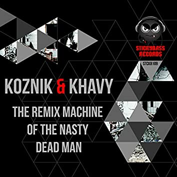 The Remix Machine of the Nasty Dead Man