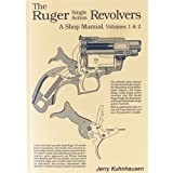The Ruger Single Action Revolvers: A Shop Manual, Volumes 1 & 2