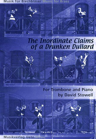 The inordinate Claims of a drunken Sailor : for trombone and piano